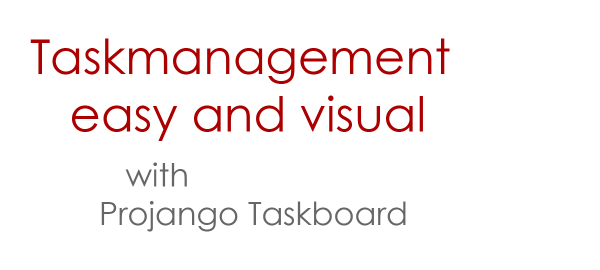Taskmanagement easy and visual with Projango taskboard